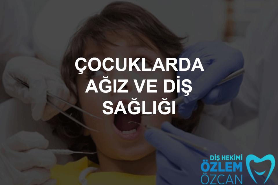 çocuklarda ağız ve diş sağlığı